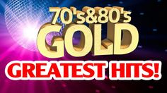 Greatest Hits of 70s and 80s - Best Golden Oldies Songs of 1970s and 1980s