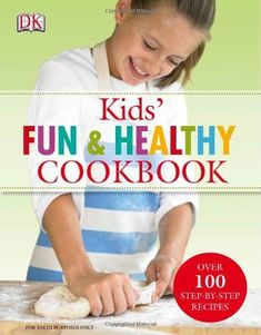 Kids' Fun and Healthy Cookbook DK Publishing