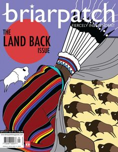 September/October 2020: The Land Back Issue – Briarpatch Magazine