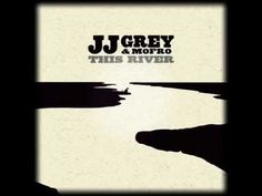 JJ GREY & MOFRO ~ THIS RIVER ~ Where did my soul go? Where did my spirit hide? Why won't they rescue me from the pain in my mind?