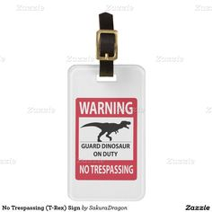 No Trespassing (T-Rex) Sign Tag For Luggage