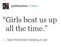 Sam Winchester keeping it real.
