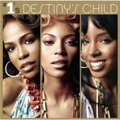#1's Destiny's Child (2005) Members: Beyoncé Knowles, Kelly Rowland, Michelle Williams