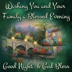 Blessed Evening Good Night Everyone, God Bless You! Bible Verses For Women, Bible Scriptures, I Want You Quotes, Good Evening Greetings, Blessed Night, Evening Quotes, Good Night Everyone, Good Night Blessings, Good Night Sweet Dreams