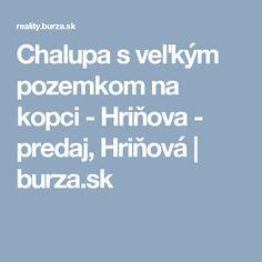 Chalupa s veľkým pozemkom na kopci - Hriňova - predaj, Hriňová | burza.sk