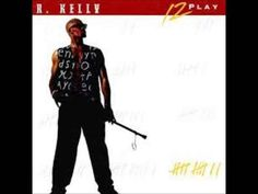 R. Kelly, 12 Play (1993) | 18 Songs From The '90s You Grew Up Singing But Shouldn't Have