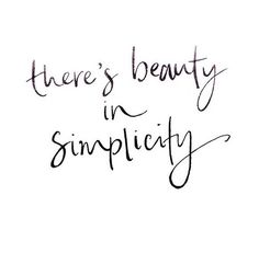 there's beauty in simplicity ♡