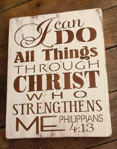 I can do all things through Christ who strengthens me.  Rustic Sign