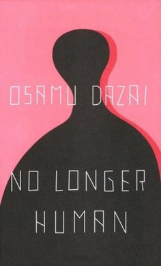 No Longer Human (1948) ♦ is a Japanese novel by Osamu Dazai. Published after Run Melos and The Setting Sun, No Longer Human is considered Dazai's masterpiece and ranks as the second-best selling novel in Japan, behind Natsume Sōseki's Kokoro.
