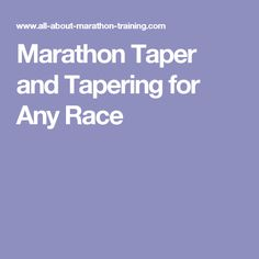Marathon Taper and Tapering for Any Race