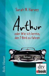 """iTunes – Bücher – """"Arthur oder Wie ich lernte, den T-Bird zu fahren"""" von Sarah N. Harvey .... hat Spaß gemacht zu lesen ..."""