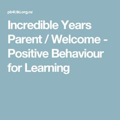 Incredible Years Parent / Welcome - Positive Behaviour for Learning Positive Behavior, Welcome, Parenting, The Incredibles, Positivity, Key, Learning, Unique Key, Studying