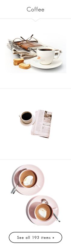 """""""Coffee"""" by cara-mia-mon-cher ❤ liked on Polyvore featuring food, coffee, fillers, backgrounds, drinks, food and drink, text, embellishments, details and magazine"""