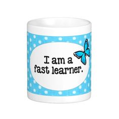 """I AM A FAST LEARNER  - Turquoise Polka Dots Butterfly Mugs - Positive Affirmation Gifts for Children  This is an Original KLN Positive Affirmation Design… Featuring Colorful Images from My Children's Books… """"It Stinks to be Pink! – The Very Best You! – EZ As 1-2-3 Come Learn About Bugs A-Z by Kathryn L. Novak."""" These delightful and brightly colored gifts are as inspirational as they are beautiful.  #zazzle #kidlit #butterfly #mug #gift #zazzlebesties #polkadots #turquoise"""