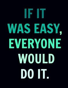 If it was easy everyone would do it. employee recognition #motivation