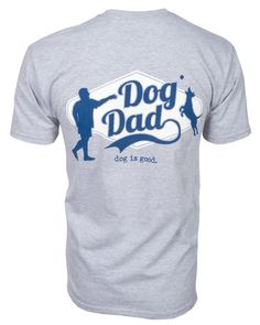 Really love this shirt!  Want it!  Dog Dad Unisex Tee From Dog is Good, the premier site for the dog lover lifestyle!