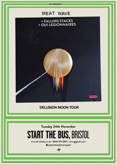 Meat Wave, Delusion Moon Tour, @ Start The Bus, Bristol, 24th November 2105 #music #posters