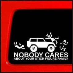 Stick Figure Family sticker for Jeep Wrangler Family Nobody Cares funny truck white decal bumper sticker Jeep Stickers, Jeep Decals, Family Stickers, Funny Decals, Funny Stickers, Bumper Stickers, Truck Decals, Stick Figure Family, Stick Family