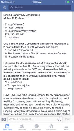 Singing canary concentrate - I am trying this dry concentrate recipe, but I think there is a type. I think you should use 4 teaspoons to make 2 quarts instead of 4 Tablespoons. I tried making 1 quart and used 2 tsp. of the dry mix, along with 1/2 tsp. MCT oil, 1/2 tsp. vanilla, and 3 Tablespoons lemon juice. It tasted pretty good and I don't think I would want it any stronger. Just an FYI!