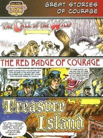 "Click to view a larger cover image of ""Great Stories of Courage /Call of the Wild/ Red Badge of Courage/ Treasure Island: The Call of the Wild/ the Red Badge of Courage/Treasure Island (Bank Street Graphic Novels)"" by Jack London, Stephen Crane, Robert Louis Stevenson"
