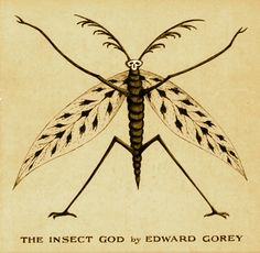 The Insect God, Edward Gorey, Simon and Schuster, 1963