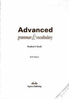 Advanced Grammar & Vocabulary is a comprehensive Use of English manual for students preparing for the Cambridge CAE and Proficiency in English or any other EFL examination at a similar level. English Grammar For Kids, English Fun, English Book, English Lessons, Teaching English, Learn English, Grammar And Vocabulary, English Vocabulary, Learning Psychology