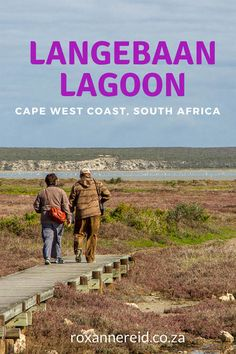 Walking, birds and history at Langebaan Lagoon in the West Coast National Park #SouthAfrica #WestCoast #travel