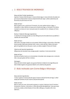  1 - BOLO TRUFADO DE MORANGO  Massa do Bolo Trufado Ingredientes:  6 gemas 2 xícaras (chá) de açúcar 1 xícara (chá) de água...