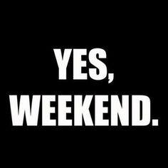 ♡ Buen fin de semana!!! ♡ ♡ HAPPY WEEKEND!!! ♡