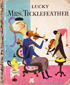 Lucky Mrs. Ticklefeather - Little Golden Book.  (I have sold this once in my store -- it is a harder title to find.)