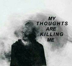 I can't handle this crazy mind of mine it's killing me and I can't stand to live when I feel like death- freak