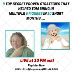 Go here NOW and register for this event. ==>> http://tcpros.co/RLtuA  See you on Wednesday Night  10pm EST/ 9pm CST/ 8pm MST/ 7pm PST