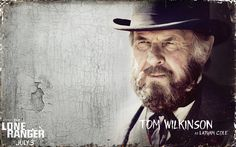 Tom Wilkinson as Latham cole – The Lone Ranger