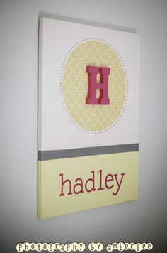 DIY canvas art with childs name...cute for baby shower gift idea. maybe have attendees sign the back with words of advice for life???