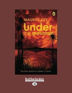 Under the Mountain: Amazon.co.uk: Maurice Gee: 9781459623798: Books