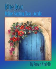 ONLINE CLASS - Blue Door Acrylic Painting - For All Skill Levels by Artist Susan Abdella How to paint with online art classes and unlimited painting instruction and painting techniques. Learn To Paint, Abstract Art Painting, Flower Painting, Art Painting, Painting Class, Simple Oil Painting, Painting, Online Painting, Art