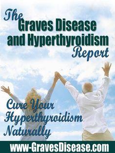 Graves Disease and Hyperthyroidism Remedy Report Amazing Great Graves Disease and Hy. Thyroid Issues, Thyroid Disease, Thyroid Problems, Thyroid Health, Autoimmune Disease, Graves' Disease Diet, Hyperthyroidism Diet, Hypothyroidism, Overactive Thyroid