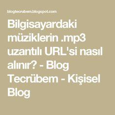 Bilgisayardaki müziklerin .mp3 uzantılı URL'si nasıl alınır? - Blog Tecrübem - Kişisel Blog
