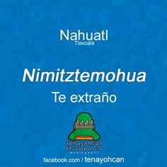 Te extraño en Náhuatl