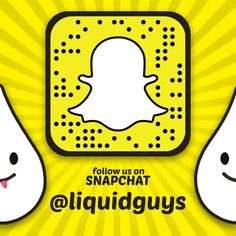 Follow us on Snapchat @liquidguys