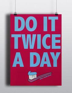DO IT TWICE A DAY Poster – Dental Hygiene Nation