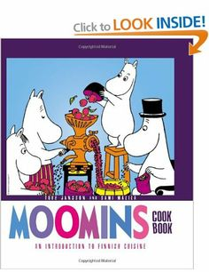 Moomin Cook Book (An Introduction to Finnish Cuisine) – Tove Jansson and Sami Malila Tove Jansson, Finnish Cuisine, Finnish Recipes, The Great, Cookery Books, Fun Cooking, Samar, Recipe Collection, Tasty Dishes