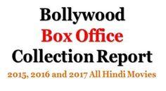 Cool Bollywood: Nice Bollywood Box Office Collection Report 2015, 2016, 2017 All Hindi Movies. I... Cinema Check more at http://kinoman.top/pin/18251/