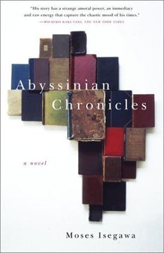 "<strong><a href=""http://amzn.to/1NI1R8j"">Abyssinian Chronicles</a></strong><br>by Moses Isegawa<br><br><i>""<strong>Abyss"