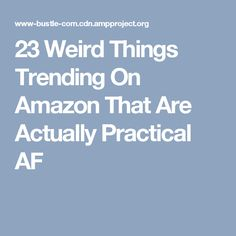 23 Weird Things Trending On Amazon That Are Actually Practical AF