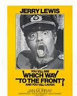 Which Way to the Front? (1970). [G] 96 mins. Starring: Jerry Lewis, Jan Murray, John Wood, Steve Franken, Willie Davis, Dack Rambo, Kaye Ballard, Joe Besser, Kathleen Freeman, Paul Winchell, Sidney Miller and George Takei