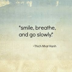 smile, breathe, and go slowly - The Art of Breathing (including Dr. Weil's 4-7-8 breathing technique)