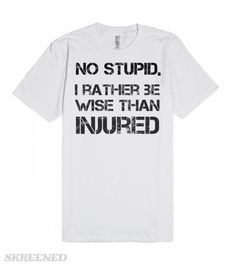 Check out my new design on @skreened No Stupid, I rather be wise than injured #wise #wiseman