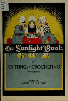 The Sunlight Book of Knitting and Crocheting by Adelaide J. Gray, 1915