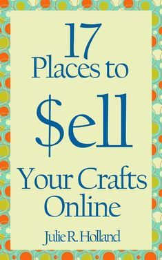 17 Places to Sell Your Crafts Online - Free eBook that can be read on any computer and virtually any device or e-reader Etsy Business, Craft Business, Business Tips, Business Marketing, Online Business, Internet Marketing, Media Marketing, Digital Marketing, Business Planning